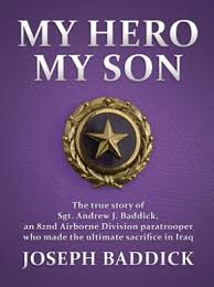 My Hero, My Son The true story of Sgt Andrew J. Baddick  web